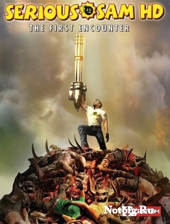 Serious Sam HD: The First Encounter (2009) EN, RU