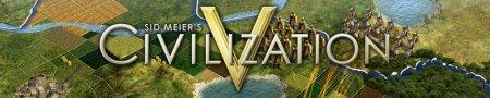 Sid Meier's Civilization 5 – рождение новой империи (первый взгляд)