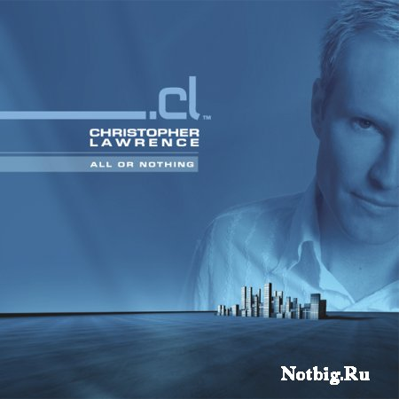 Christopher Lawrence - All Or Nothing (2010)